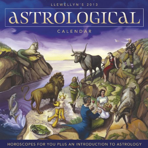 Llewellyn's 2013 Astrological Calendar: Horoscopes for You Plus an Introduction to Astrology (Annuals - Astrological Calendar)