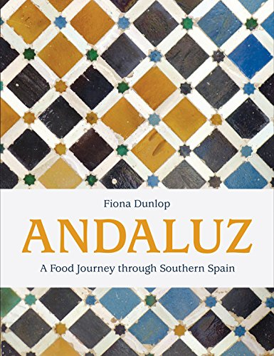 Andaluz: A Food Journey Through Southern Spain por Fiona Dunlop