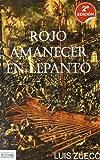 Rojo amanecer en lepanto (Novela Historica (librum))