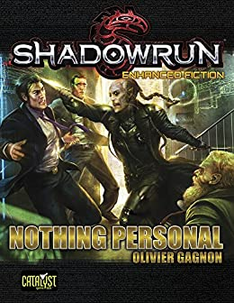 Shadowrun: Nothing Personal by [Gagnon, Olivier]