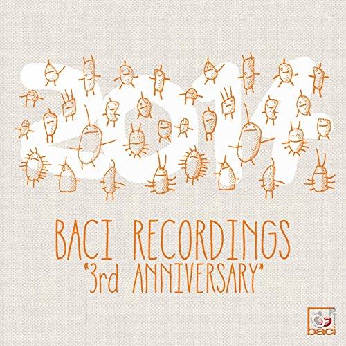 Baci Recordings 3rd Anniversary