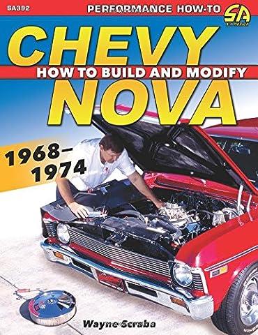Chevy Nova 1968-1974 How to Build and Modify (1968 Nova)