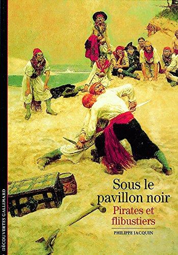 Sous le pavillon noir : Pirates et flibustiers par Philippe Jacquin