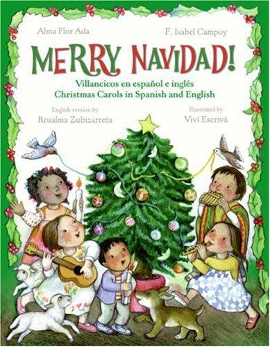 Merry Navidad!: Villancicos en Espanol E Ingles por Alma Flor Ada
