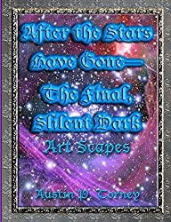 After the Stars Have Gone - The Final, Silent Dark Art Scapes