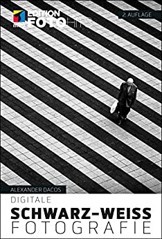Digitale Schwarz-weiß-fotografie (edition Fotohits) por Alexander Dacos