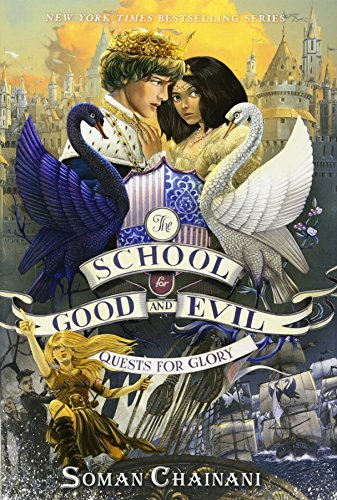 The School for Good and Evil #4: Quests for Glory por Soman Chainani