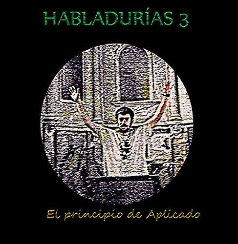 Habladurías 3: El principio de Aplicado: El principio de Aplicado por Juan Sevillano Casamitjana