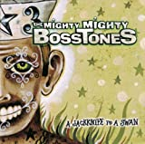 A Jackknife to a Swan - the Mighty Mighty Bosstones