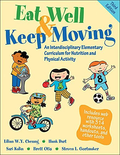 Eat Well & Keep Moving 3rd Edition with Web Resource: An Interdisiplinary Elementary Curriculum for Nutrition and Physical Activity by Lilian W y Cheung (2016-02-10)