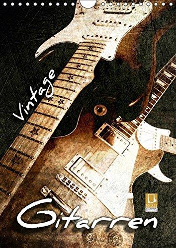 Vintage-Gitarren-Wandkalender-2018-DIN-A4-hoch-Gitarren-im-Vintage-Style-in-Szene-gesetzt-Monatskalender-14-Seiten-CALVENDO-Kunst-Kalender-Apr-01-2017-Bleicher-Renate