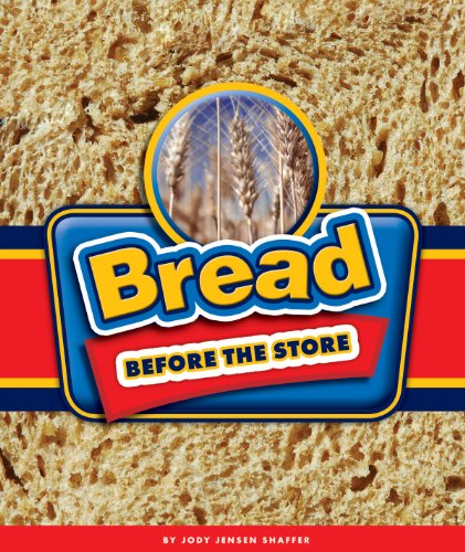 Bread Before the Store por Jody Jensen Shaffer