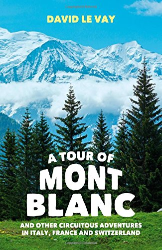 a-tour-of-mont-blanc-and-other-circuitous-adventures-in-italy-france-and-switzerland