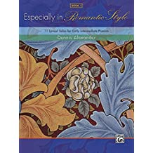 Especially in Romantic Style, Book 1: 11 Lyrical Solos for Early Intermediate Pianists