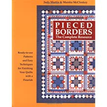 Pieced Borders: The Complete Resource