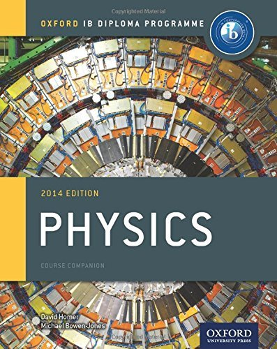 By Michael Bowen-Jones IB Physics Course Book 2014 edition: Oxford IB Diploma Programme (International Baccalaureate)