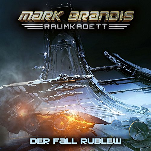 Mark Brandis - Raumkadett (12) Der Fall Rublew - Folgenreich 2017