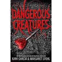 Dangerous Creatures (Book 1) by Kami Garcia (2014-05-20)
