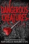 Dangerous Creatures  by Kami Garcia par Kami Garcia;Margaret Stohl