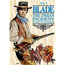 Blade 1: The Indian Incident (A Joe Blade Western)