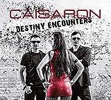 Anklicken zum Vergrößeren: Caisaron - Destiny Encounters (Audio CD)