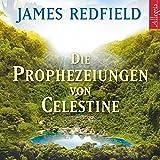 Die Prophezeiungen von Celestine: Ein Abenteuer: 9 CDs - James Redfield