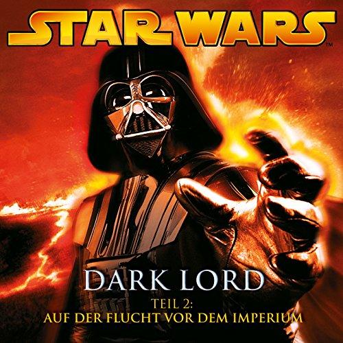 Dark Lord - Teil 2: Auf der Flucht vor dem Imperium