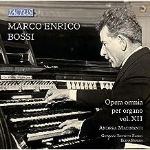 Marco Enrico Bossi : Intégrale de l'uvre pour orgue, vol. 12. Macinanti, Fabris, Perera.