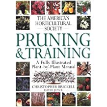 Pruning & Training (American Horticultural Society Practical Guides)
