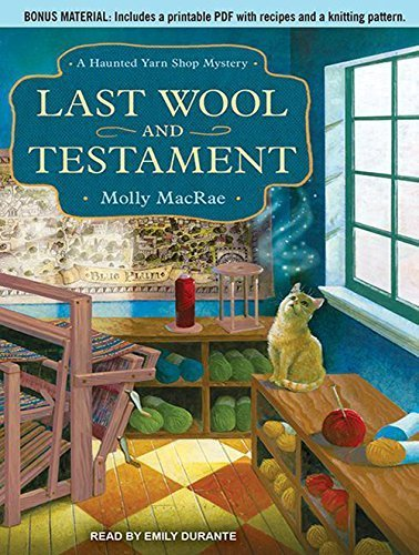 Last Wool and Testament: A Haunted Yarn Shop Mystery (Haunted Yarn Shop Mysteries) by Molly MacRae (2012-11-26)