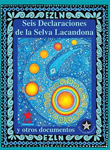 SEIS DECLARACIONES DE LA SELVA LACANDONA por BEATRIZ AURORA
