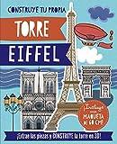 Construye tu propia Torre Eiffel (Castellano - A Partir De 8 Años - Álbumes - Crea Tu Propio)
