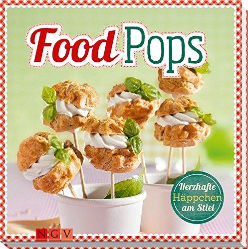 Food Pops: Herzhafte Häppchen am Stiel
