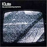 Songtexte von Klute - No One's Listening Anymore