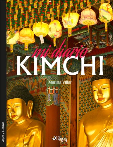 Mi diario kimchi. Una mirada latina sobre Asia por Marina Villar