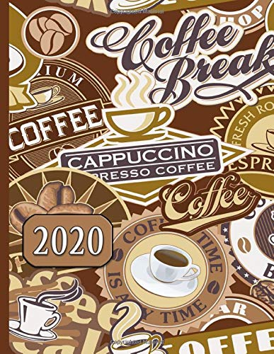 Coffee Break, Cappuccino, Espresso: 2020 Schedule Planner and Organizer / Weekly Calendar Design Creamer