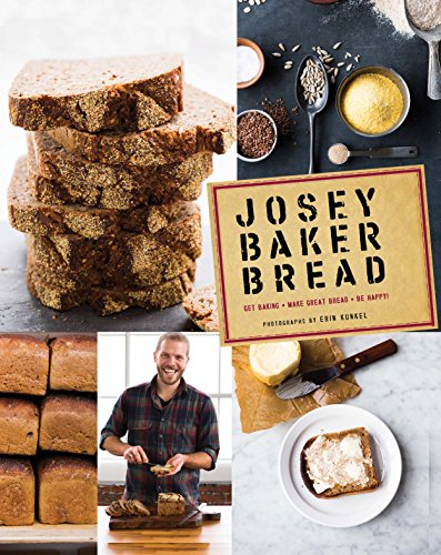 Josey Baker Bread: Get Baking - Make Awesome Bread - Share the Loaves por Josey Baker