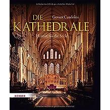 Die Kathedrale: Heimat für die Seele