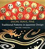 Snow, Wave, Pine: Traditional Patterns In Japanese Design