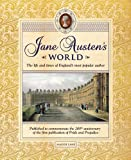 Jane Austen's World: The Life and Times of England's Most Popular Novelist