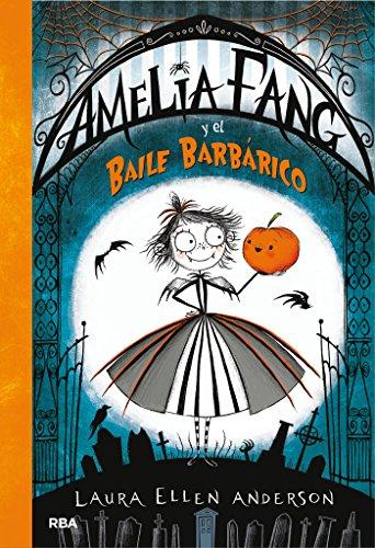 AMELIA FANG #1. Amelia Fang y el baile barbárico por Laura Ellen Anderson