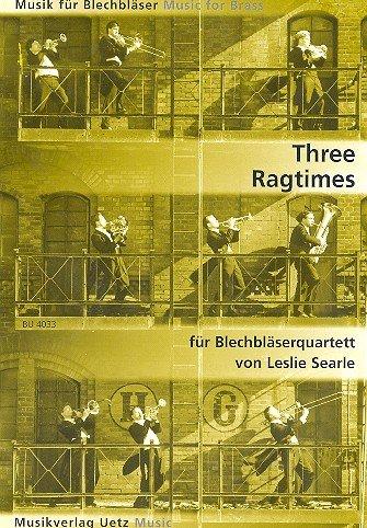 Three Ragtimes für Blechbläserquartett / For Brass Quartet (Musik für Blechbläser)