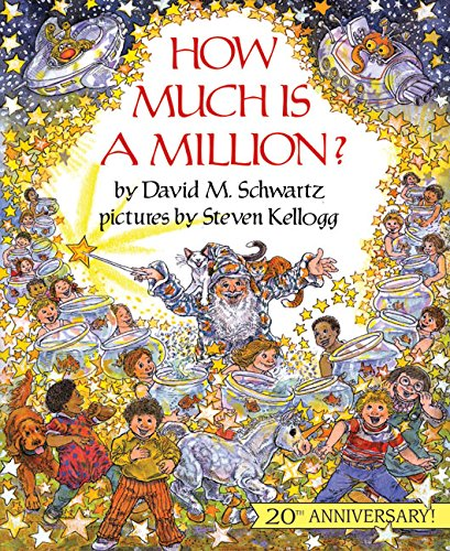 How Much Is a Million? 20th Anniversary Edition (Reading Rainbow Books) (David Schwartz M)