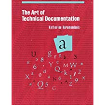 The Art of Technical Documentation (Software Development Series)