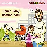 Unser Baby kommt bald - Wissen.Hörspiel ICHHöRMAL: Hörspiel mit Musik und Geräuschen, plus 16 S. Ausmalheft