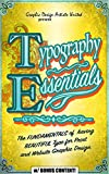 TYPOGRAPHY: ESSENTIALS: The FUNDAMENTALS of  having BEAUTIFUL Type for Print and Website Graphic Design (Graphic Design, Graphics, Photography Lighting, ... for Beginners, Artists, Illustrator, Adobe)