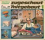 Zugeschaut und mitgebaut I. Helmut Scheuer im Hobbykeller.