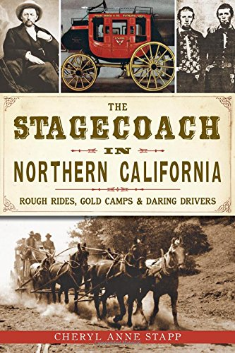 the-stagecoach-in-northern-california-rough-rides-gold-camps-daring-drivers