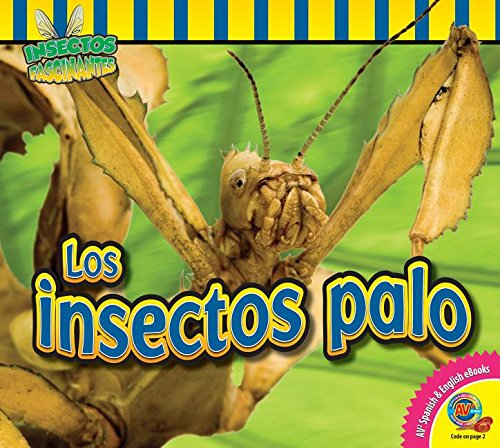 Los Insectos Palo (Insectos Fascinantes / Fascinating Insects) por Aaron Carr