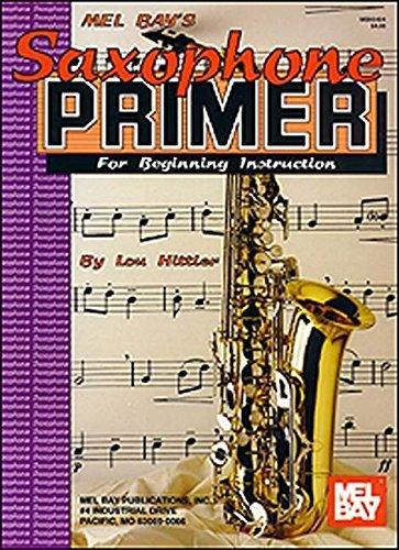 Saxophone Primer: for Beginning Instruction by Louis Hittler (2015-05-15)